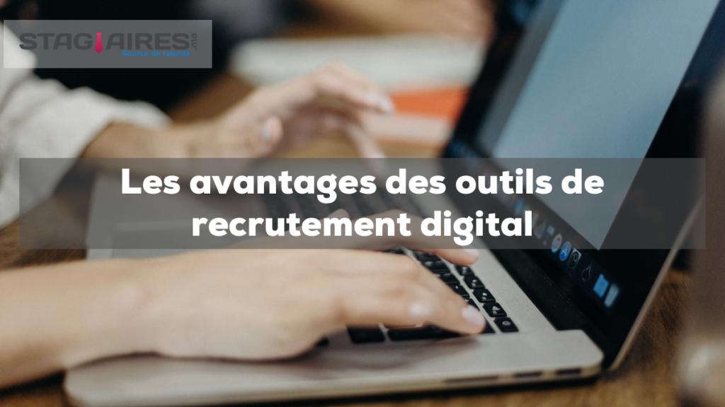 Les avantages des outils de recrutement digital
