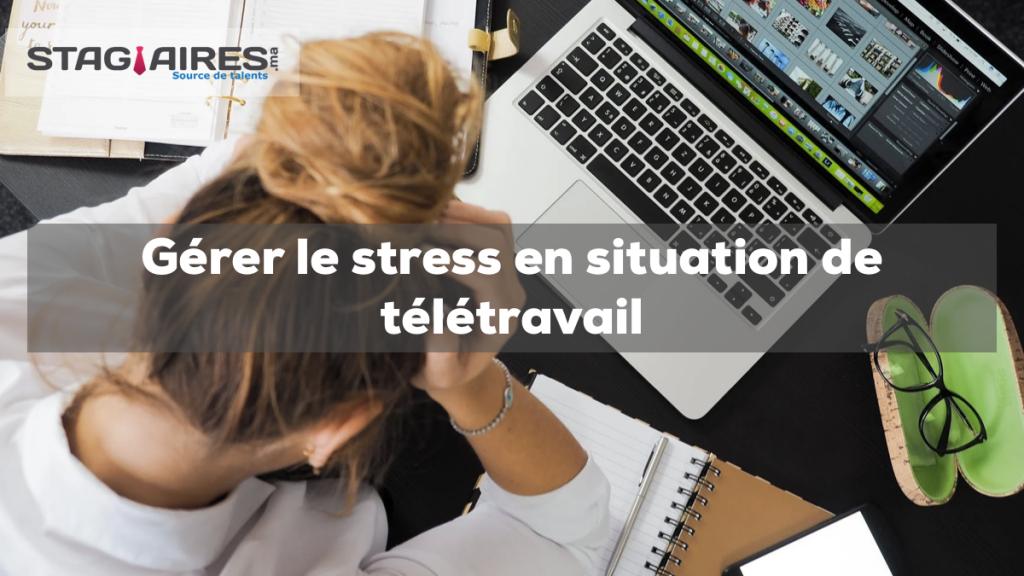 Gérer le stress en situation de télétravail