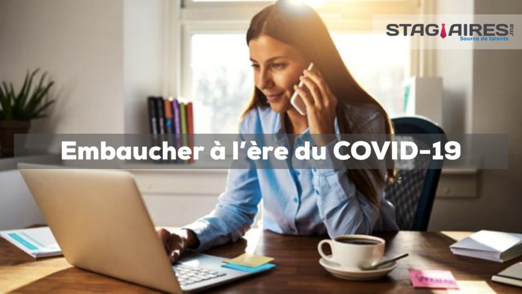 Embaucher à l'ère du COVID-19